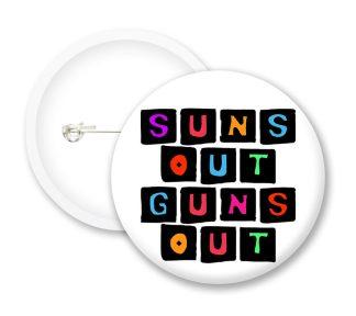 Suns Out Guns Out Button Badges