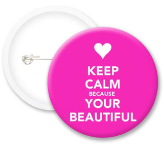 Keep Calm Because Your.. Button Badges