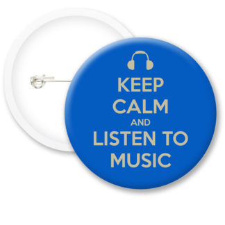 Keep Calm and Listen.. Button Badges