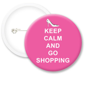 Keep Calm and Go Shopping Button Badges