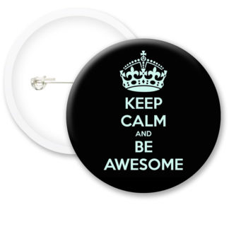 Keep Calm and Be Awesome Button Badges