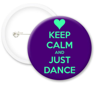 Keep Calm and Just Dance Button Badges