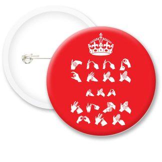 Keep Calm Sign Language Button Badges