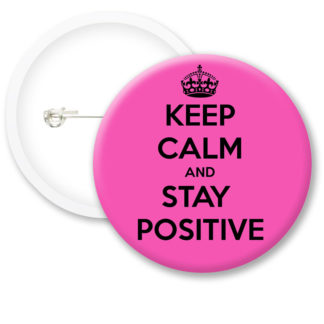 Keep Calm and Stay Positive Button Badges