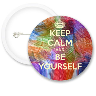 Keep Calm and Be Yourself Button Badges
