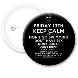 Keep Calm Friday 13th Button Badges