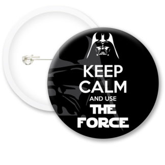 Keep Calm and Use The Force Button Badges