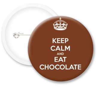 Keep Calm and Eat Chocalate Button Badges