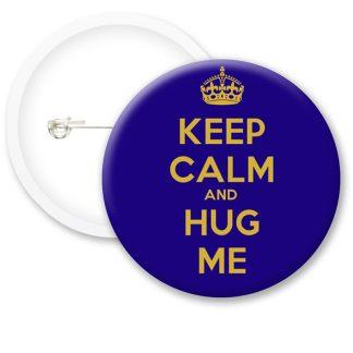 Keep Calm and Hug Me Button Badges