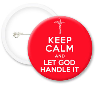 Keep Calm and Let God.. Button Badges