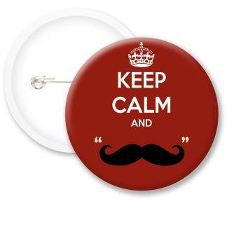 Keep Calm and Moustache Button Badges