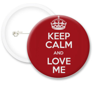Keep Calm and Love Me Button Badges