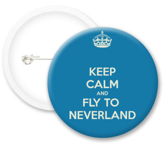 Keep Calm and Fly to Neverland Button Badges