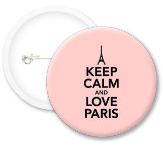 Keep Calm and Love Paris Button Badges