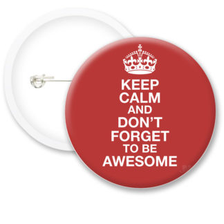 Keep Calm and Dont Forget Button Badges